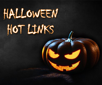 Click here for Halloween Hot Links